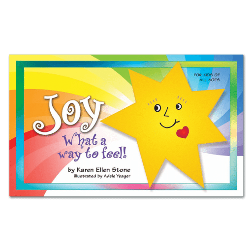 """A Children's Storybook - """"Joy, What A Way To Feel!"""""""